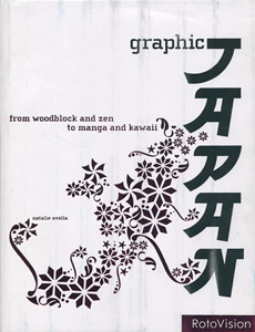Graphic Japan from woodblock and zen to manga and kawaii