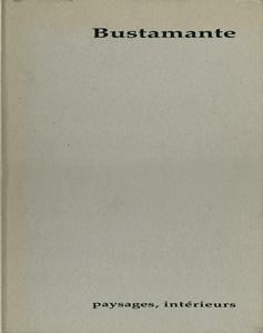 Bustamante : Paysages interieurs
