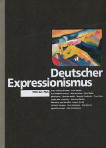 ドイツ表現主義の芸術 Deutscher Expressionismus 1905 bis 1925