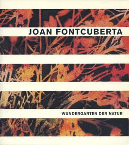Joan Fontcuberta: Wundergarten der Natur
