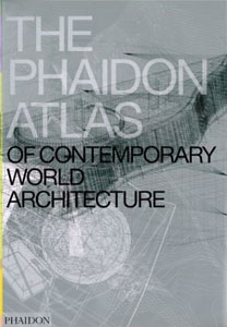 The Phaidon Atlas of Contemporary World Architecture Comprehensive Edition