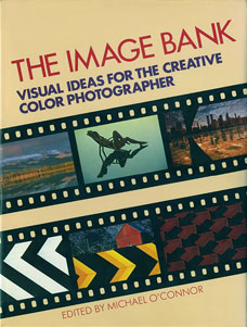 The Image Bank Visual Ideas for the Creative Colour Photographer