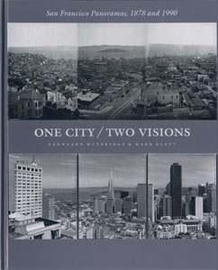 One City / Two Visions San Francisco Panoramas 1878 and 1990