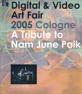 DiVA - Digital & Video Art Fair 2005 Cologne A Tribute to Nam June Paik
