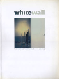 whitewall THE UNSEEN WORLD OF CONTEMPORARY ART | SECOND ISSUE