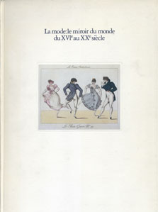 「モードと風刺 ― 時代を照らす衣服」展 La mode: le miror du monde du XVIe au XXe siecle