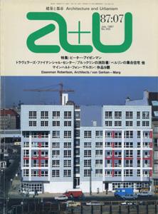 a+u Architecture and Urbanism 建築と都市 1987年7月号