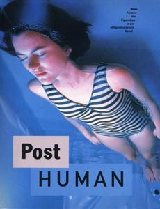 Post Human Neue Formen der Figuration in der zeitgenssischen Kunst