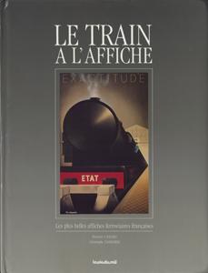 Le Train a L'affiche Les plus Belles Affiches Ferroviaires Francaises
