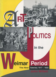 Art And Politics In The Weimar Period The New Sobriety 1917-1933