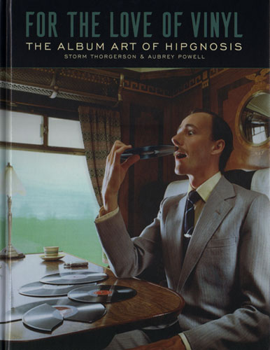 For the Love of Vinyl The Album Art of Hipgnosis