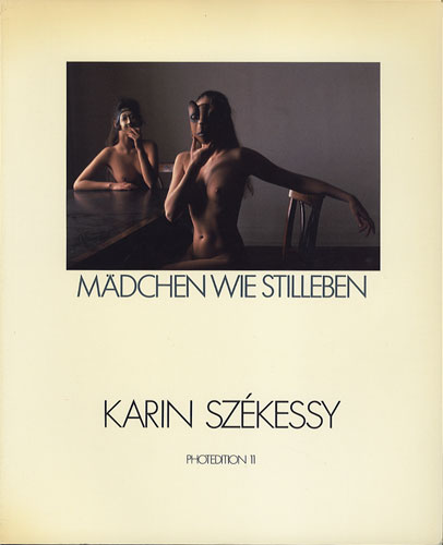 KARIN SZEKESSY: MADCHEN WIE STILLEBEN PHOTOEDITION 11