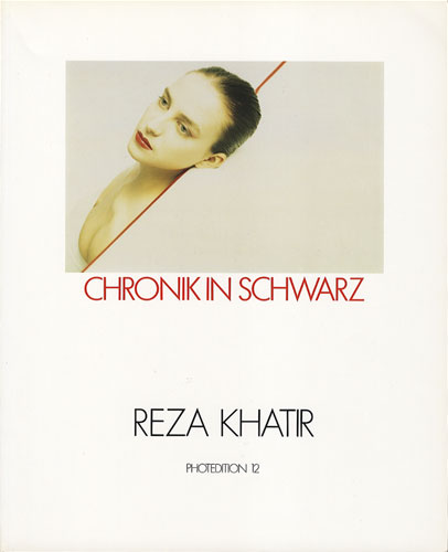 REZA KHATIR: CHRONIKIN SCHWARZ PHOTOEDITION 12[image1]