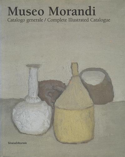 Museo Morandi Catalogo Generale / Complete Illustrated Catalogue