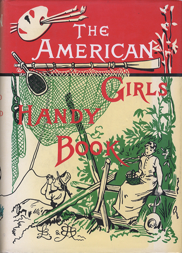American Girls Handy Book How to Amuse Yourself and Others