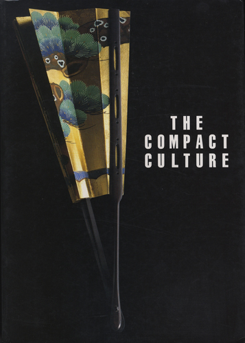 THE CONPACT CULTURE The Ethos of Japanese Life