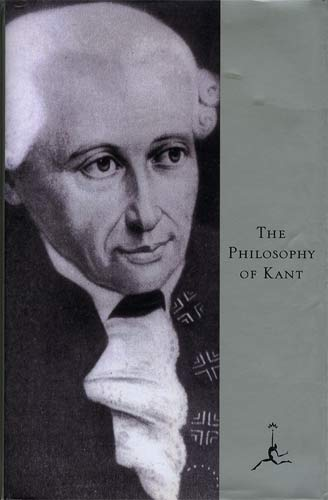 The Philosophy of Kant Immanuel Kant's Moral and Political Writings