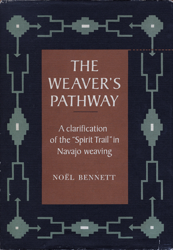 The Weaver's Pathway A Clarification of the Spirit Trail in Navajo Weaving