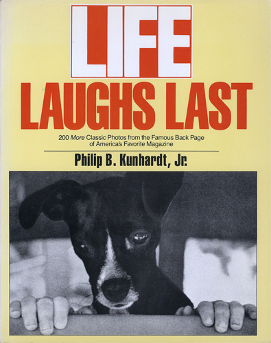 LIFE LAUGHS LAST 200 More Classic Photos from the Famous Back Page of America's Favorite Magazine