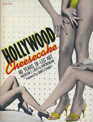 Hollywood Cheesecake 60 Years of Leg Art