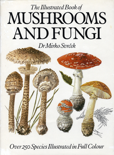 The Illustrated Book of Mushrooms and Fungi