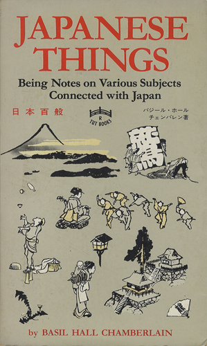 Japanese Things Being Notes on Various Subjects Connected with Japan
