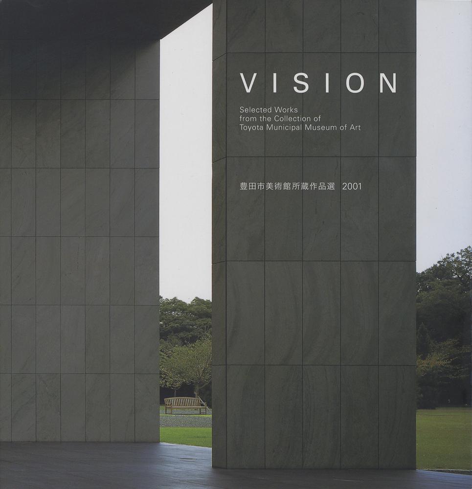 VISION 豊田市美術館所蔵作品選 2001