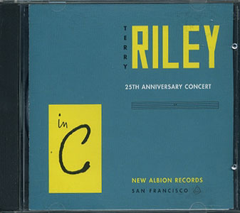 Terry Riley: In C 25th Anniversary Concert