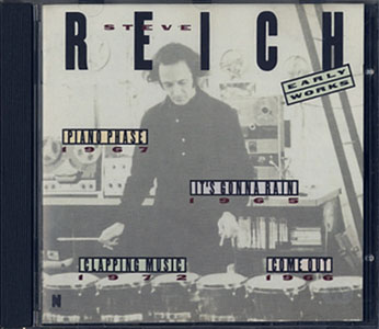 Steve Reich: Early Works スティーヴ・ライヒ:初期作品集(1965-1972)