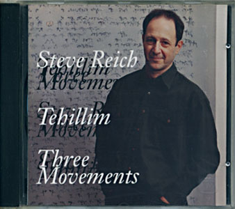 Steve Reich: Tehillim / Three Movements