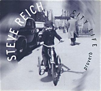 Steve Reich: Proverb / Nagoya Marimbas / City Life