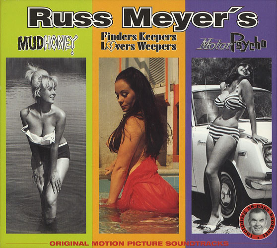 Russ Meyer's Original Motion Picture Soundtracks MudHoney / Finders Keepers Lovers Weepers / Motor Psycho[image1]