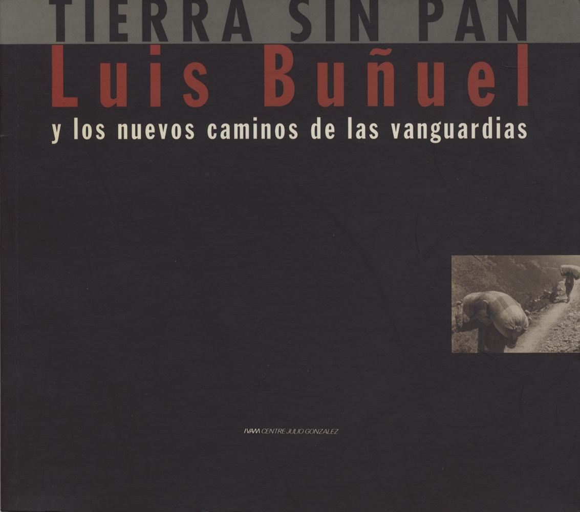 Luis Bunuel TIERRA SIN PAN y los nuevos caminos de las vanguardias