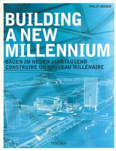 BUILDING A NEW MILLENNIUM BAUEN IM NEUEN JAHRTAUSEND CONSTRUIRE UN NOUVEAU MILLENAIRE