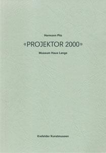 Hermann Pitz :  Projektor 2000 Museun Haus Lange
