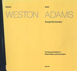 Through Their Own Eyes The Personal Portfolios of Edward Weston and Ansel Adams
