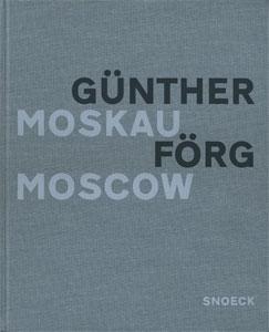 Gunther Forg: Moskau / Moscow