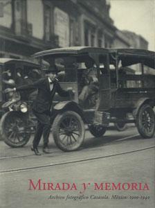 Mirada y Memoria Archivo Fotografico Casasola. Mexico: 1900-1940[image1]
