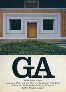 GA グローバル・アーキテクチュア No.25|フランク・ロイド・ライト オークパークとリヴァーフォレストの住宅 1889-1913