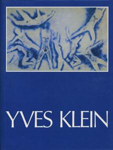 YVES KLEIN 1928-1962 A Retrospective