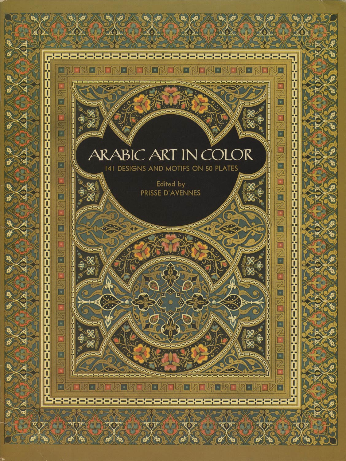 Arabic Art in Color  141 Designs and Motifs on 50 Plates