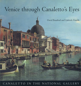 Venice Through Canaletto's Eyes Canaletto in the National Gallery