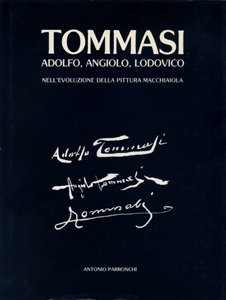 TOMMASI ADOLFO ANGIOLO LODOVICO nell'evoluzione della pittura macchiaiola