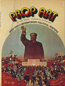 Prop Art Over 1000 Contemporary Political Posters