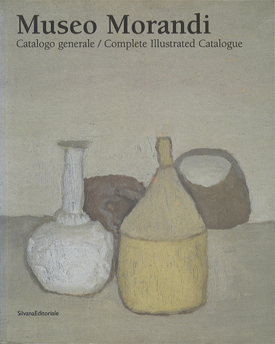 Museo Morandi Catalogo Generale / Complete Illustrated Catalogue