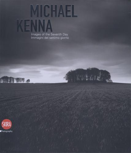 Michael Kenna Images of the Seventh Day / Immagini del settimo giorno