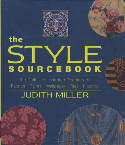 The Style Sourcebook The Definitive Illustrated Directory of Fabrics Paints Wallpaper Tiles Flooring