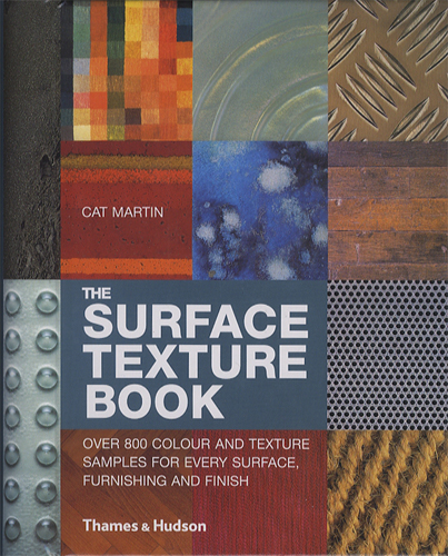 The Surface Texture Book Over 800 Colour and Texture Samples for Every Surface、 Furnishing and Finish