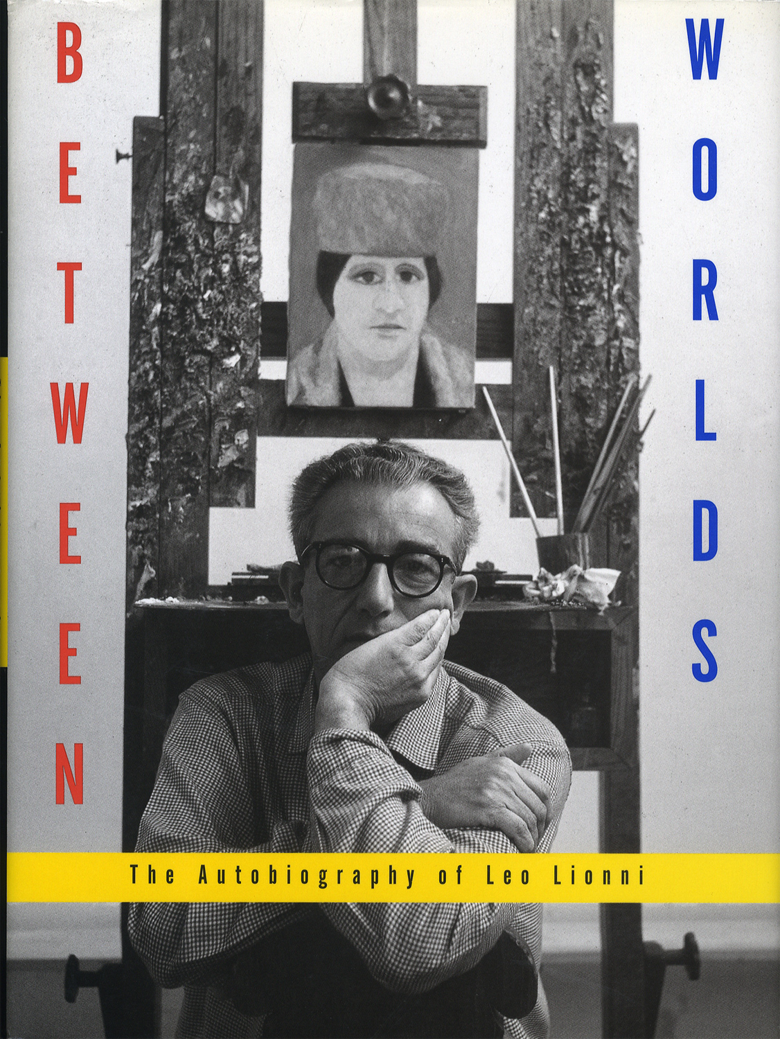 Between Worlds The Autobiography of Leo Lionni