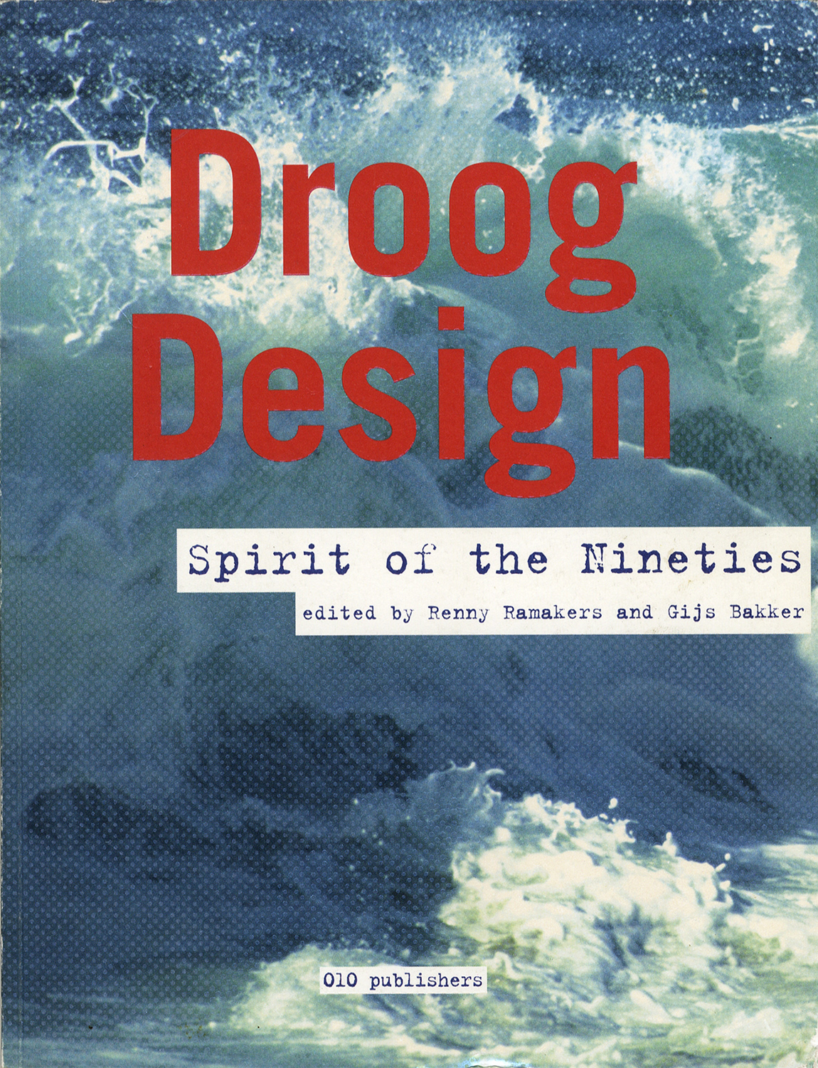 Droog Design Spirit of the Nineties